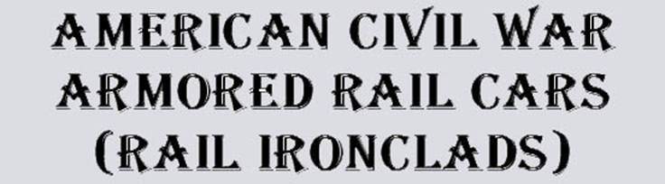 American Civil War Armored Rail Cars
